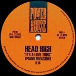 HEAD HIGH - It's A Love Thing (Piano Invasion) : POWER HOUSE (GER)