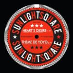 SUNLIGHTSQUARE - Heart's Desire / Theme De Yoyo : SUNLIGHTSQUARE (UK)