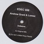 ANDREW GRANT & LOMEZ - 3rdwave Incl. DJ QU Remix : EDEC (US)