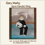 GARY MARKS - Upon Onda's Wing : CD