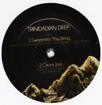TRINIDADIAN DEEP - Sweetness You Bring : 12inch