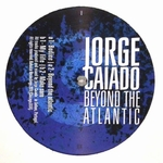 JORGE CAIADO - Beyond the Atlantic EP : 12inch