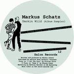 MARKUS SCHATZ - Smokin Wild : SALON (FRA)
