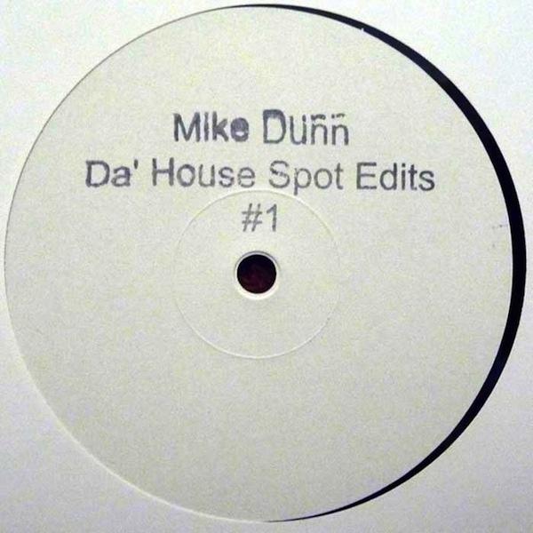 MIKE DUNN - Da House Spot Edits # 1 : 12inch