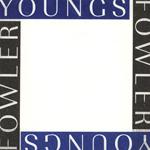LUKE FOWLER & RICHARD YOUNGS - Yellow Gardens : 7inch