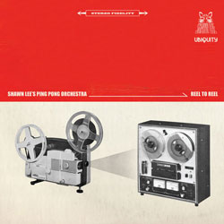 SHAWN LEE\'S PING PONG ORCHESTRA - Reel To Reel : 2LP