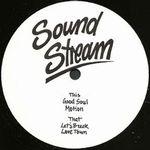 SOUNDSTREAM - Good Soul : SOUNDSTREAM (GER)