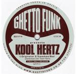 KOOL HERTZ - Ghetto Funk presents Kool Hertz : GHETTO FUNK (UK)