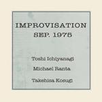 TOSHI ICHIYANAGI / MICHAEL RANTA / TAKEHISA KOSUGI - Improvisation Sep. 1975 : PHOENIX (US)