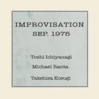 TOSHI ICHIYANAGI / MICHAEL RANTA / TAKEHISA KOSUGI - Improvisation Sep. 1975 : CD