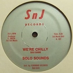 SOLO SOUNDS - We're Chilly / Dub Chilly : 12inch