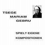 TSEGE MARIAM GEBRU - Spielt Eigene Komposition : LP