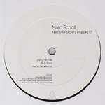 MARC SCHOLL - Keep Your Secrets Wrapped EP : 12inch