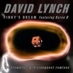 DAVID LYNCH - Pinky's Dream (The Remixes ) : SUNDAY BEST (UK)