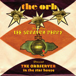 THE ORB featuring LEE SCRATCH PERRY - The Orbserver In The Star House : COOKING VINYL (UK)