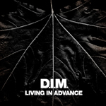 D.I.M. - Living in Advance : 12inch