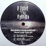 MASSACOORAMAAN - Dead Long Time EP : 12inch