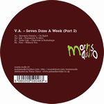 VARIOUS - Seven Daze A Week <wbr>(Part 2) : MORRIS AUDIO <wbr>(GER)