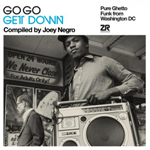 VARIOUS (compiled by Joey Negro) - Go Go Get Down -Pure Ghetto Funk from Washington DC- : 2CD