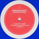 GHOSTLIGHT - Tomorrow's Child : 12inch