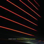 ROBERT HOOD - Fingers Blue / Black Bottom Road : MUSIC MAN (BEL)