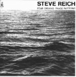 STEVE REICH - Four Organs / Phase Patterns : CD