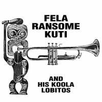 FELA RANSOME KUTI AND HIS KOOLA LOBITOS - S/T : KLIMT (FRA)