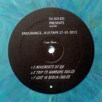 DJ JUS-ED - Endurance... R.I.P. Tape 27-01-2012 : 12inch