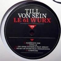 TILL VON SEIN - Le 61 Wurx : SUOL (GER)