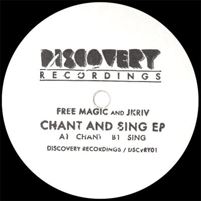 FREE MAGIC & JKRIV - Chant And Sing EP : DISCOVERY (US)