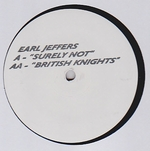 EARL JEFFERS - Surely Not / British Knights : 12inch