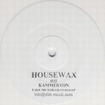 KAMMERTON - Take me for granted EP : HOUSEWAX (GER)