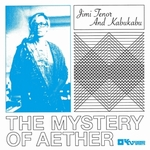 JIMI TENOR & KABUKABU - Mystery Of Aether : KINDRED SPIRITS (HOL)
