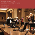 DEEP LISTENING BAND - Great Howl At Town Haul : CD