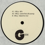 MILq - Leave Fast, Die Young : 12inch