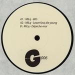 MILq - Leave Fast,<wbr> Die Young : G Records <wbr>(FRA)
