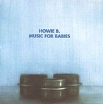 HOWIE B - Music For Babies : POLYDOR (UK)