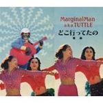 MARGINALMAN a.k.a. TUTTLE - どこ行ってたの -前編- : CD
