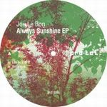 JOE LE BON - Always Sunshine EP : PRO-TEZ (RUS)