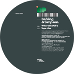BEHLING & SIMPSON - Where The Oh's / Tape Hiss : 12inch