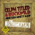 CELPH TITLED & BUCKWILD - Nineteen Ninety Now Instrumentals : 2LP