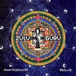 JESSE BOYKINS III & MELO-X - Zulu Guru : 2LP