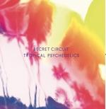 SECRET CIRCUIT - Tropical Psychedelics : LP
