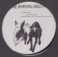 THE BARKING DOGS FEAT. TOM TRAGO - Your High : 12inch