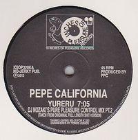 PEPE CALIFORNIA - Yureru(DJ NOZAKI's Pure Pleasure Control Mix Pt.1&2) : 10inch