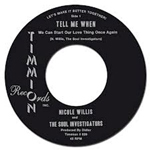 NICOLE WILLIS & THE SOUL INVESTIGATORS - Tell Me When / It's All Because Of You : 7inch