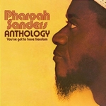 PHAROAH SANDERS - Anthology - You've Got To Have Freedom : SOUL BROTHER (UK)