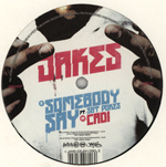 JAKES FT. SGT POKES - Somebody Say : HENCH (UK)