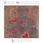 STEVE HAUSCHILDT - Sequitur : CD