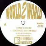UNDERGROUND RESISTANCE - World 2 World : UNDERGROUND RESISTANCE (US)